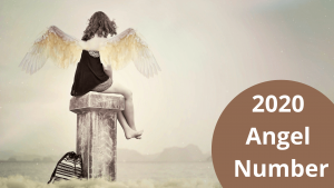 2020 Angel Number – Meaning and Symbolism: